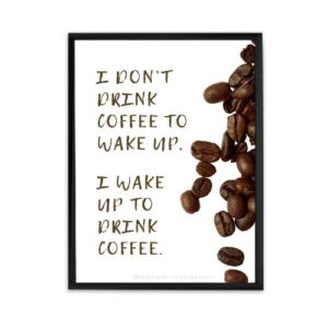 wake up to drink coffee, wall art decor, coffee shot poster wall art decor