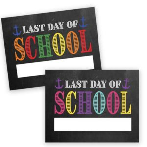 last day of school sign, chalkboard sign last day of school