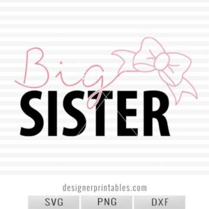 big sister svg, svg cut file, big sister shirt svg cut file