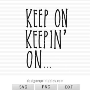 svg cut file, popular shirt ideas, svg files for cricut, trending sayings for shirts, quotes for shirt, motivational quote, free printables