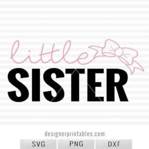 little sister svg, baby onesie svg cut file, free svg cut files, little sister clipart, cricut ideas and Inso