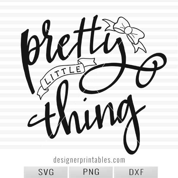 svg cut file pretty little thing, free svg cut files, motivational quote