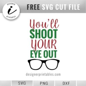 Christmas svg, Christmas quote, you'll shoot your eye out, Christmas movie quote, funny movie quote, classic movie quote