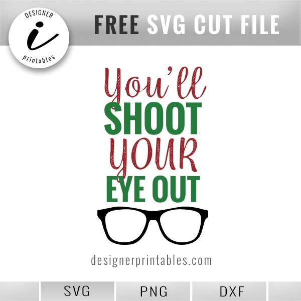 Christmas Quotes Svg.Christmas Quote You Ll Shoot Your Eye Out