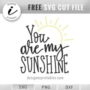 free svg file, free svg you are my sunshine, hand lettered quote, nursery rhyme