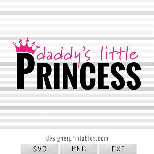 SVG, PNG, DXF: Daddy\'s Little Princess | Designer Printables