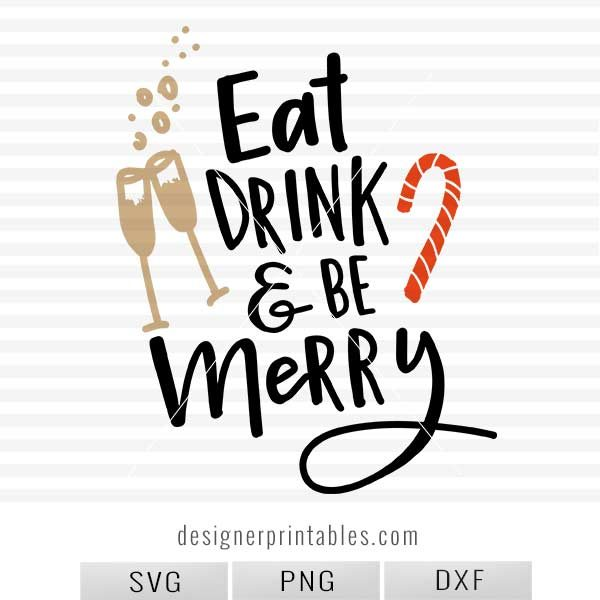 eat drink and be merry svg, most popular christmas svg, most popular holiday svg, hand lettered svg