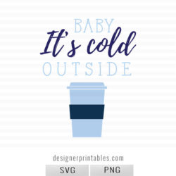 winter svg, svg baby its cold outside, free winter svg, most popular winter svg and printables