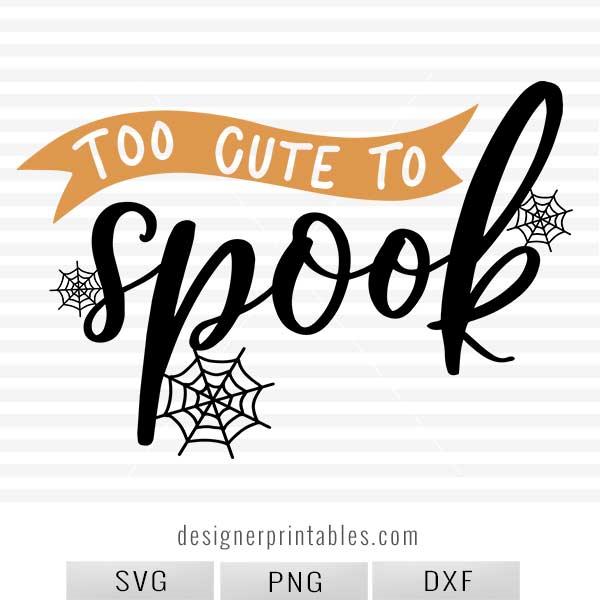 Too Cute To Spook Designer Printables