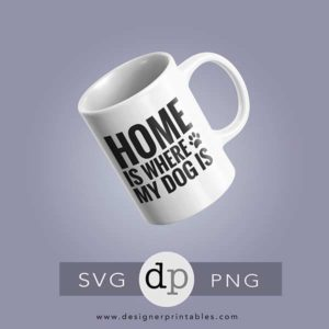 free-svg-cut-file-stay-home-is-where-my-dog-is