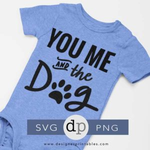 you me and the dog svg, cute dog cut file, cut dog design, lettering design for cricut vinyl project,