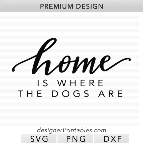 home decor for pets, home is where the dogs are svg cut file, wooden sign for dog lover, dog svg cut file, svg cut design, Cricut designs, cricut vinyl idea