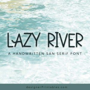 lazy river font, sans serif font, sans serif handwritten font, font for shirts, font for invitations, font for labels, fun handwritten font for Cricut and silhouette, handwritten font for cricut, script font for cricut