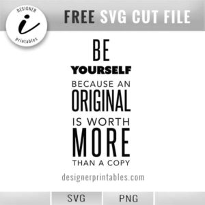 free svg cut file, be yourself, be original, diy creative inspiration, project ideas, free printables