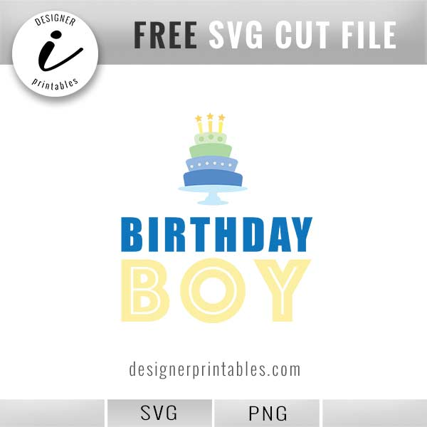 Birthday Boy Svg With Cake Designer Printables