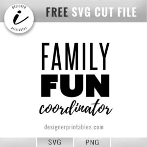 free svg cut file, family fun coordinator, svg for mom