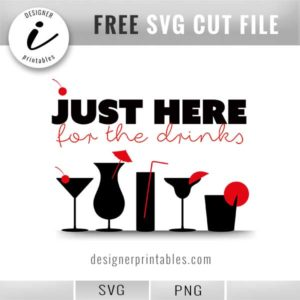 free svg cut file, just here for the drinks, cocktails, party cocktail attire, free printable file, how to make shirts