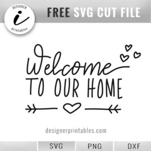 free svg welcome, free svg welcome to our home sign, home decor, rustic hand lettered home decor