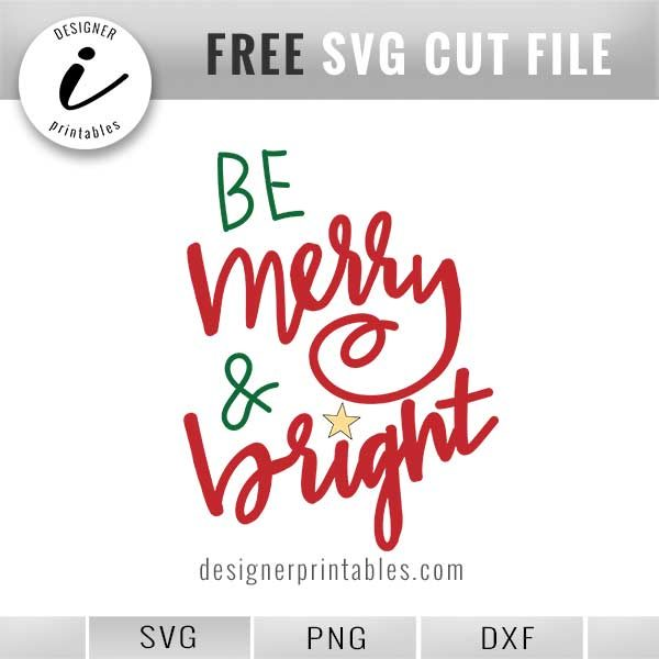 free svg, free christmas svg, free christmas printable, be merry and bright, holiday svg