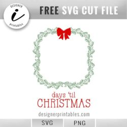 most popular svg files, free christmas svg, free christmas advent calendar svg, christmas svg countdown, holiday svg