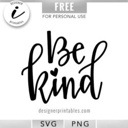 be kind svg, free svg, free svg cut file, free be kind svg, kind svg, be kind printable, cricut ideas