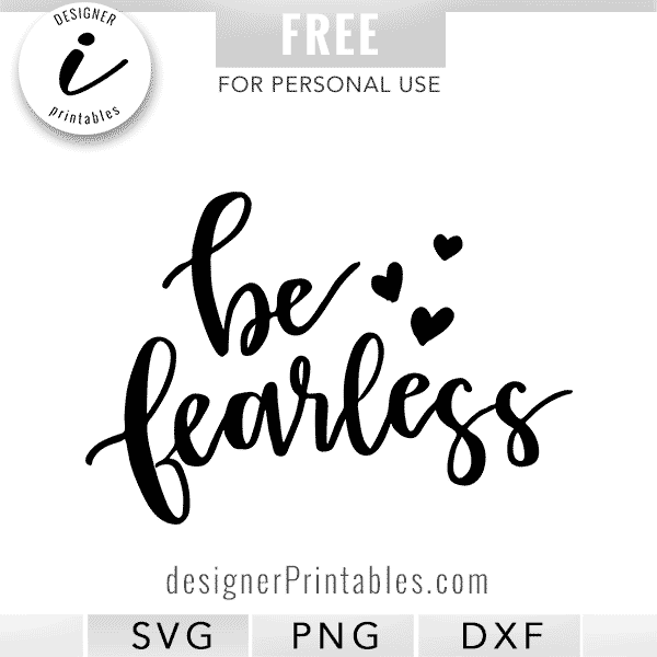 free svg cut file, free svg design, be fearless svg cut file, be fearless png, Cricut idea, cricut design files, silhouette design files