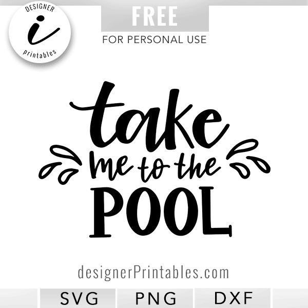 free SVG png cut file, take me to the pool, summer svg, summer cut file, Cricut files
