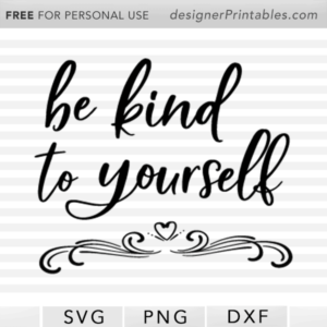 be kind to yourself, be kind svg, free svg cut file, most popular inspirational svg clipart files, hand letter vector file, be kind printable