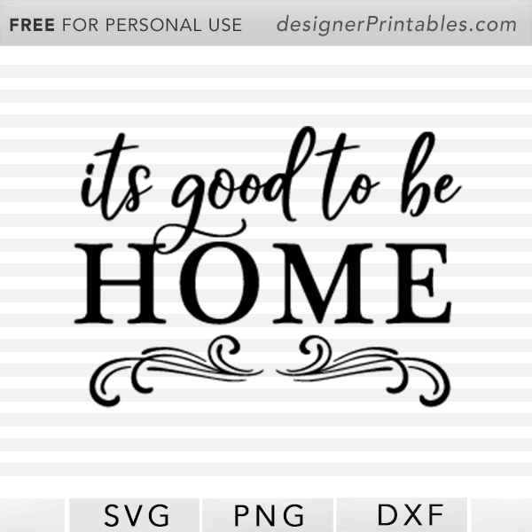 free SVG wall sign quote, good to be home, home sweet home, Cricut cut file, cricut design space, svg cut file for cricut