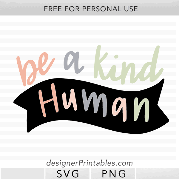 free be a kind human svg cut file, free svg cut file, free kindness svg cut files, free be a kind human banner
