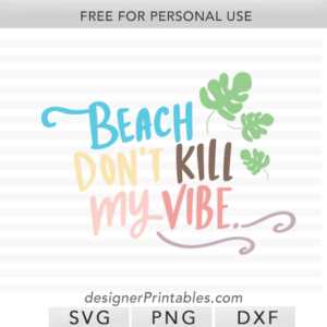 free svg cut file, free summer svg cut file, summer clip art, beach don't Kill my vibe svg